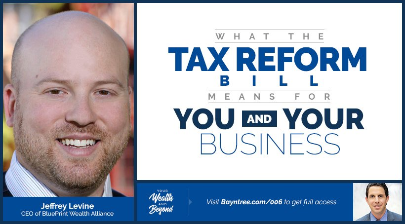 006 what tax reform means for you and your business bayntree links from this episode jeffrey levine of blueprint wealth alliance malvernweather Images