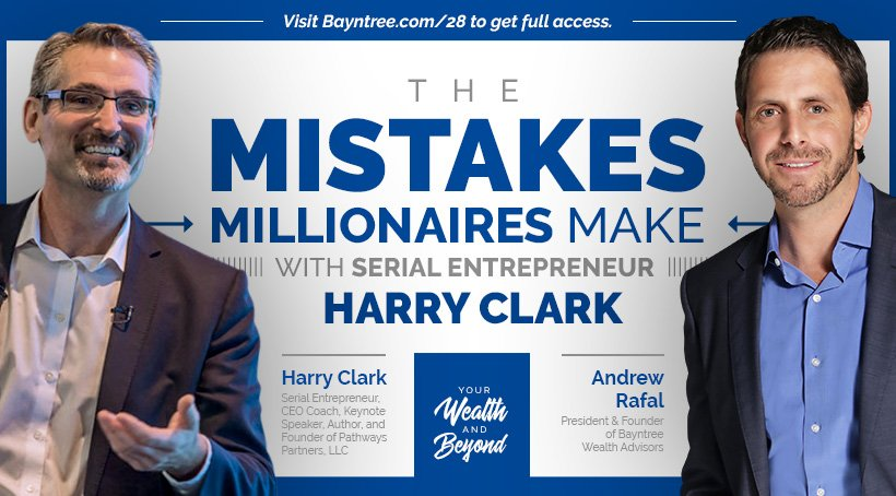 19f97df794f666 028  The Mistakes Millionaires Make with Serial Entrepreneur Harry Clark